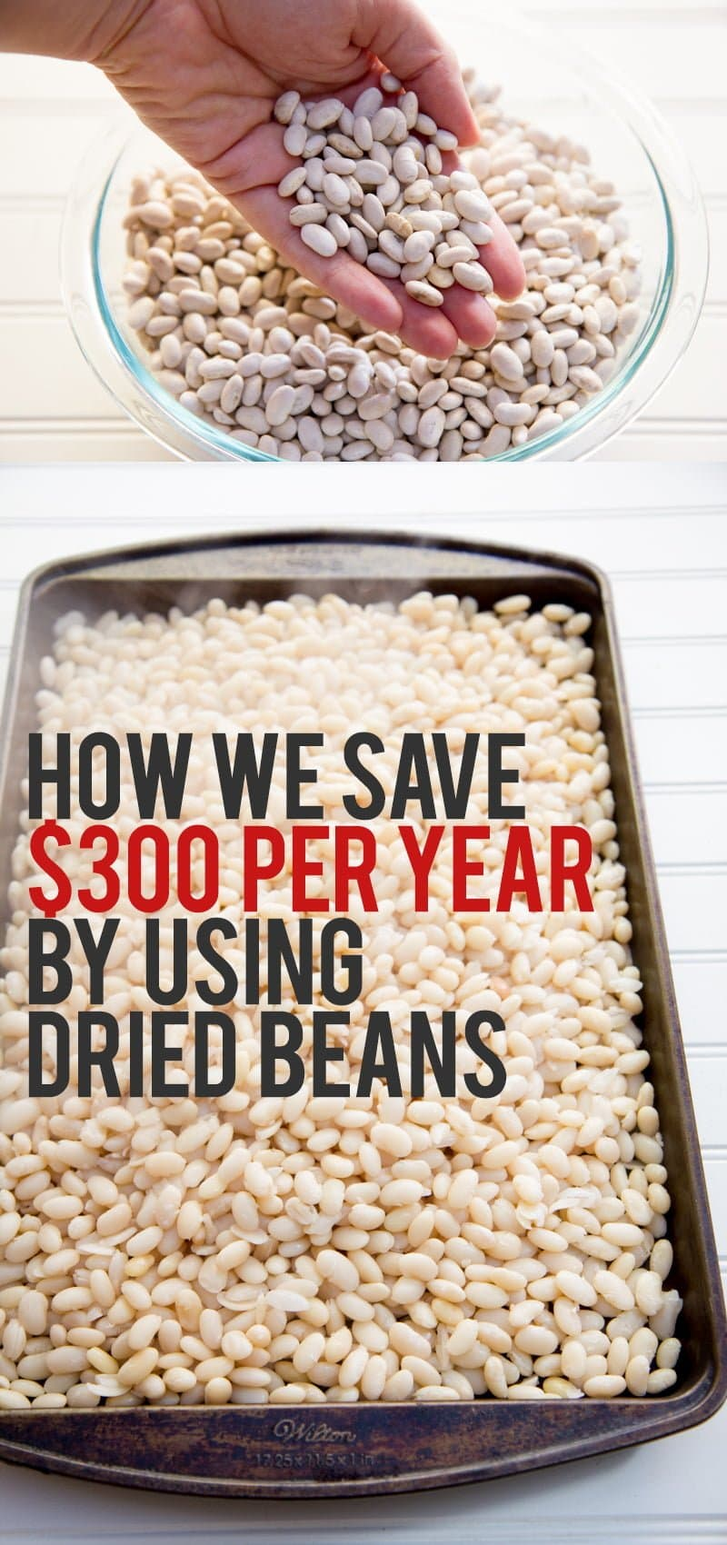 How We Save $300 Per Year By Using Dried Beans