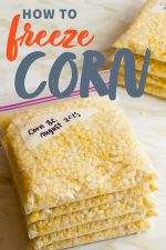 "Stack of zip-top bags filled with corn kernels. A text overlay reads ""How to Freeze Corn."""