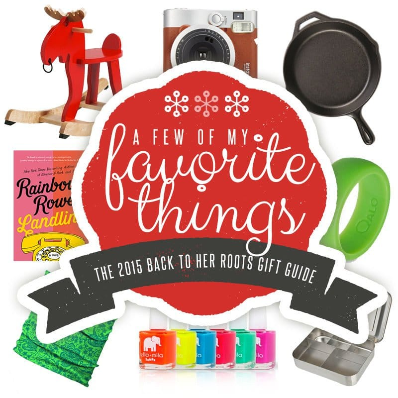 A Few of My Favorite Things : The 2015 Wholefully Gift Guide