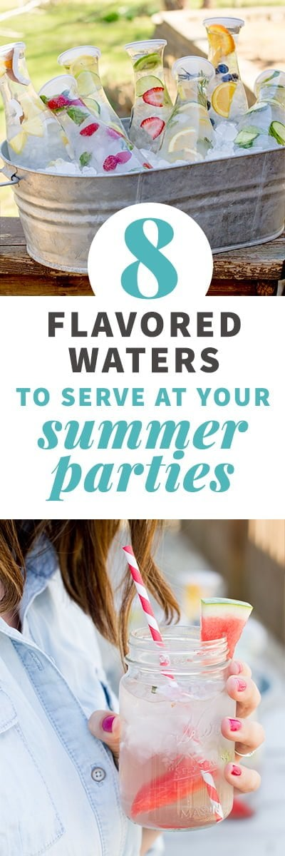 8 Flavored Waters to Serve at Summer Parties
