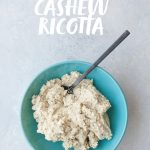 Vegan Cashew Ricotta