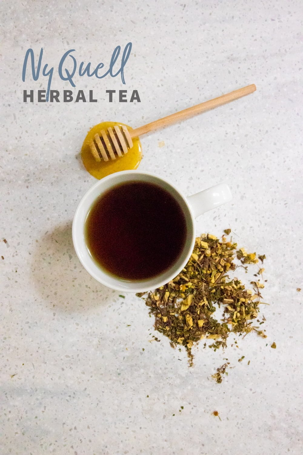 "Overhead shot of tea in a white teacup, with herbs and a honey dipper nearby. Text overlay reads ""NyQuell Herbal Tea."""