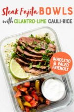 "Glass lunch container with cauliflower rice and marinated steak in one section, and veggies and a dish of sour cream in the other. A text overlay reads ""Steak Fajita Bowls with Cilantro-Lime Cauli-Rice. Whole30 and Paleo Friendly"""