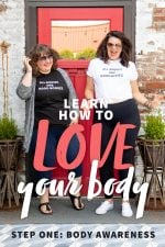 """Two women wearing shirts that say """"All Bodies Are Good Bodies,"""" dancing outside. A text overlay reads """"Learn How to Love Your Body. Step One: Body Awareness"""""""