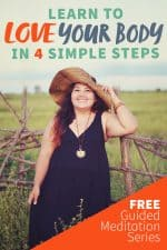 """Woman in a black dress and floppy hat standing outside and smiling. A text overlay reads """"Learn to Love Your Body in 4 Simple Steps. Free Guided Meditation Series."""""""